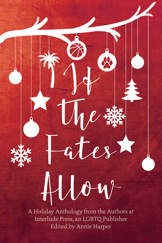If the Fates Allow edited by Annie Harper