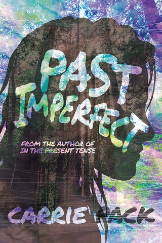 Past Imperfect by Carrie Pack