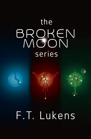 Broken Moon series by F.T. Lukens