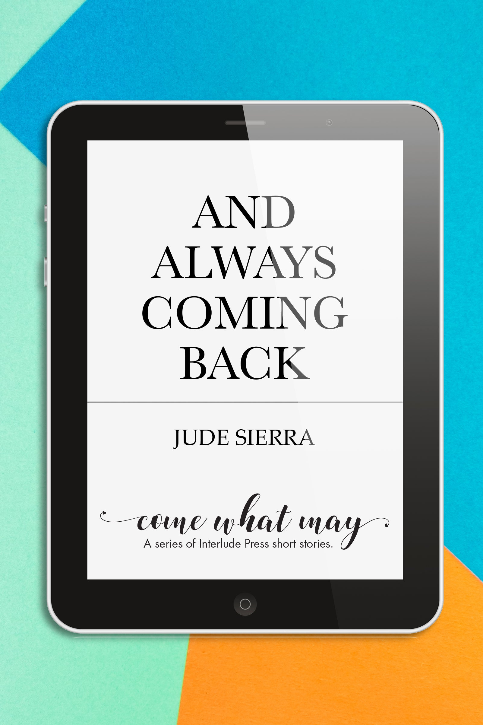 And Always Coming Back (ebook package)