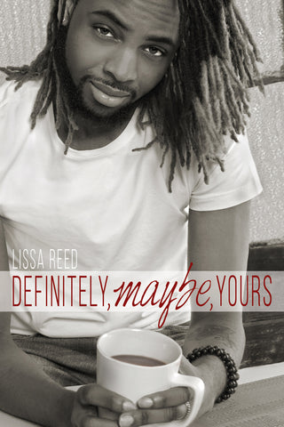 Definitely, Maybe, Yours by Lissa Reed (ebook package)