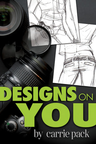Designs On You by Carrie Pack (print edition)