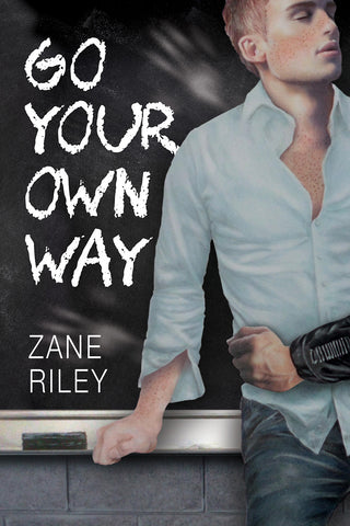 Go Your Own Way by Zane Riley (print edition)
