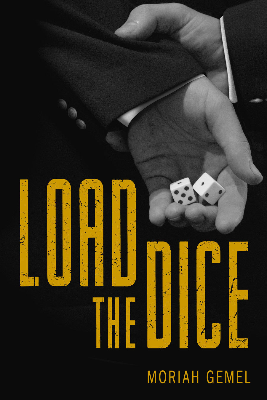Load the Dice by Moriah Gemel
