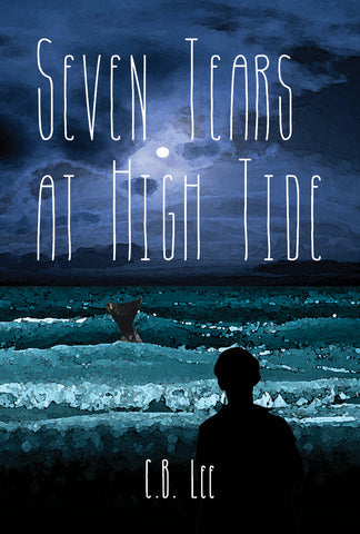 Seven Tears at High Tide by C.B. Lee (ebook package)