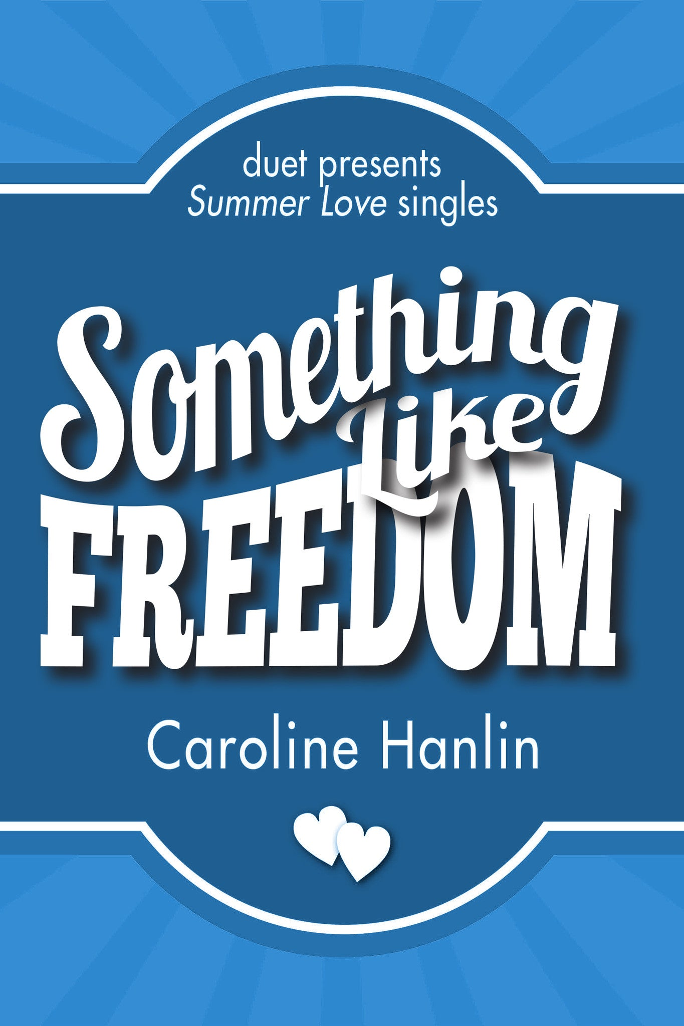 Something Like Freedom by Caroline Hanlin