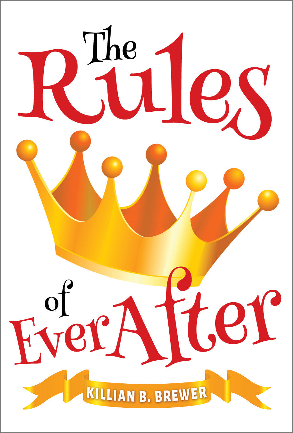 The Rules of Ever After (print edition)