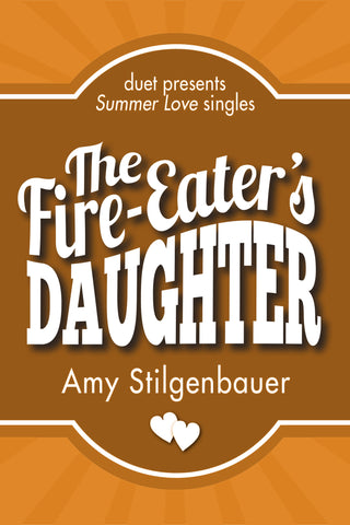 The Fire-Eater's Daughter by Amy Stilgenbauer