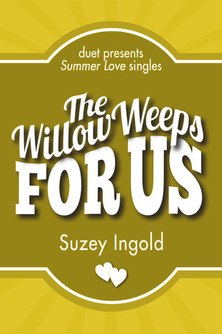 The Willow Weeps for Us by Suzey Ingold