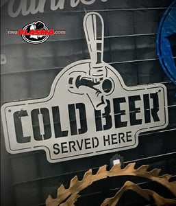 """Cold Beer Served Here"""