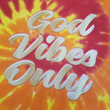 God Vibes Only Fire Tie Dye