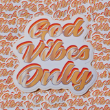 God Vibes Only Sticker