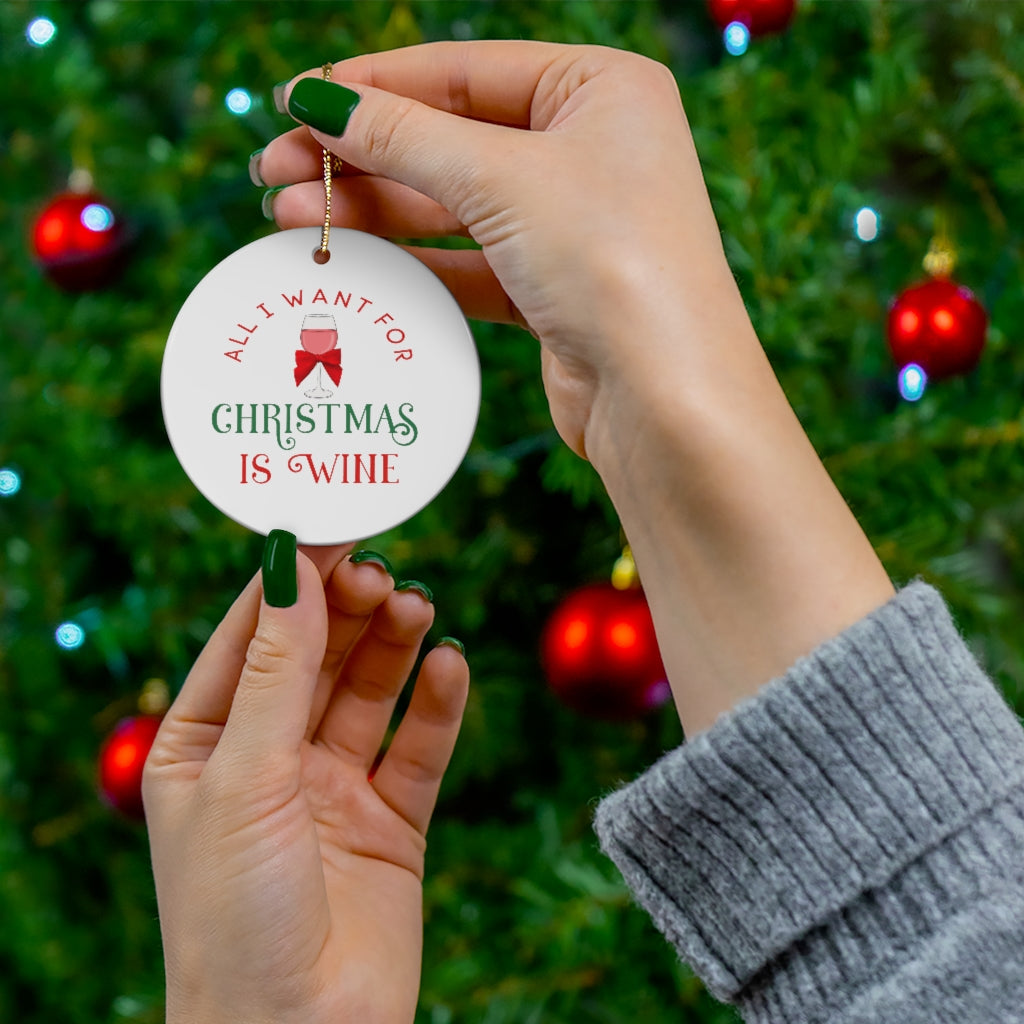 All I Want For Christmas Round Ceramic Ornament
