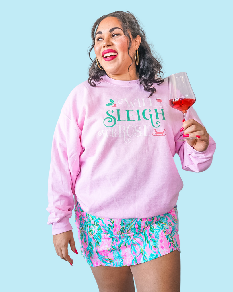 Will Sleigh For Rosé Pullover Sweatshirt