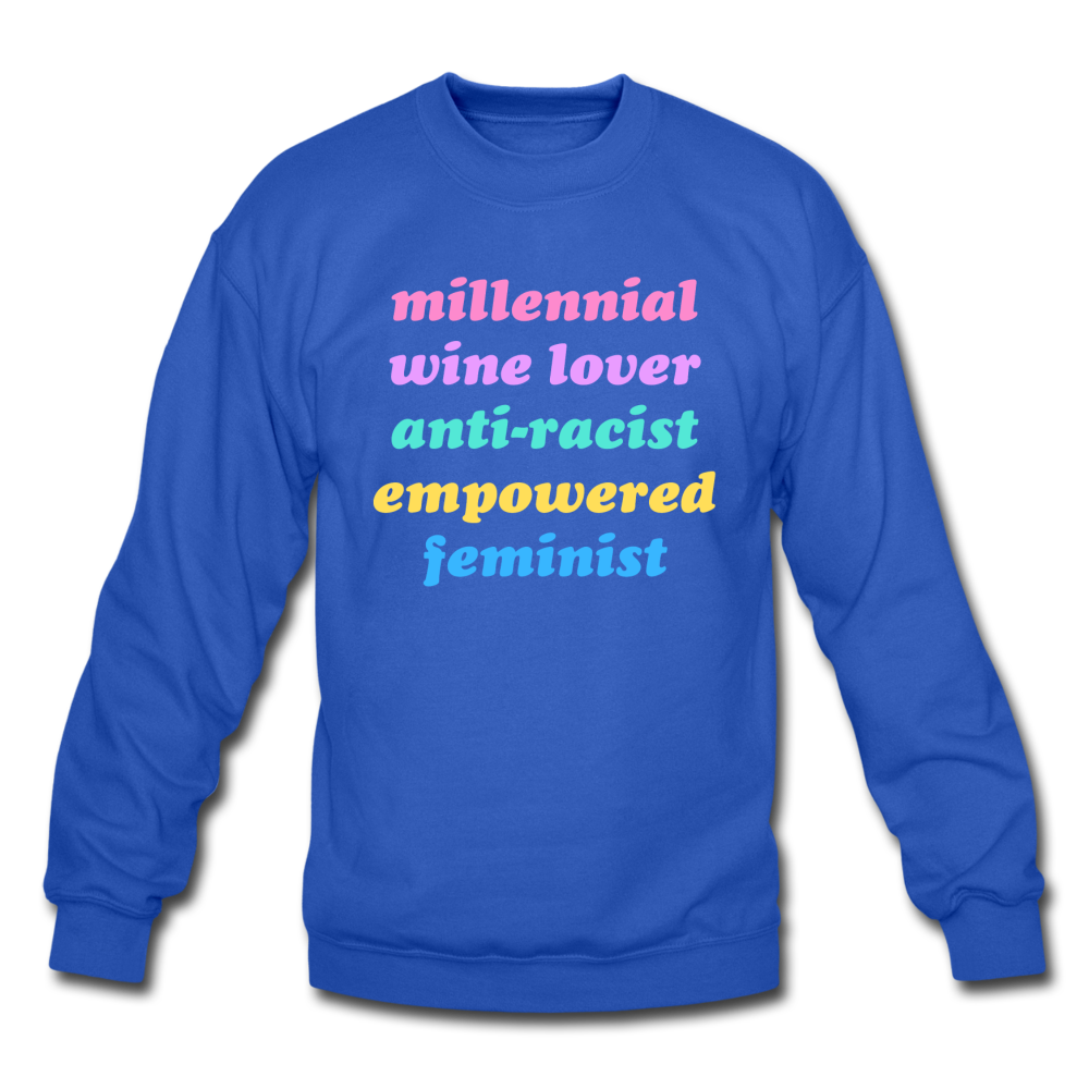 Anti-Racist Wine-Loving Millennial Crewneck Sweatshirt - royal blue