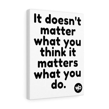 It Matters What You Do, Wall Art, Canvas Print