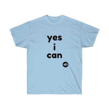 Yes I Can and You Can Too, Motivational T Shirt