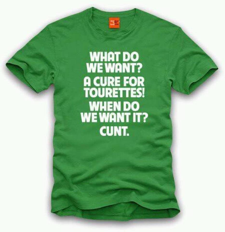 cff77a3a87 What Do We Want? A Cure For Tourettes! When Do We Want It? Cunt. T-shirt    Blasted Rat