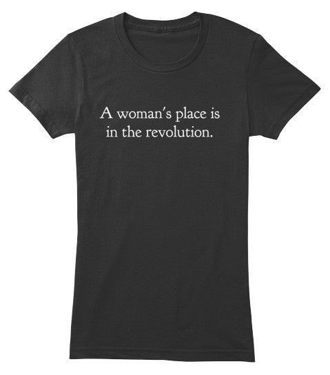 The Fifth Column A Woman's Place Is In The Revolution T-shirt
