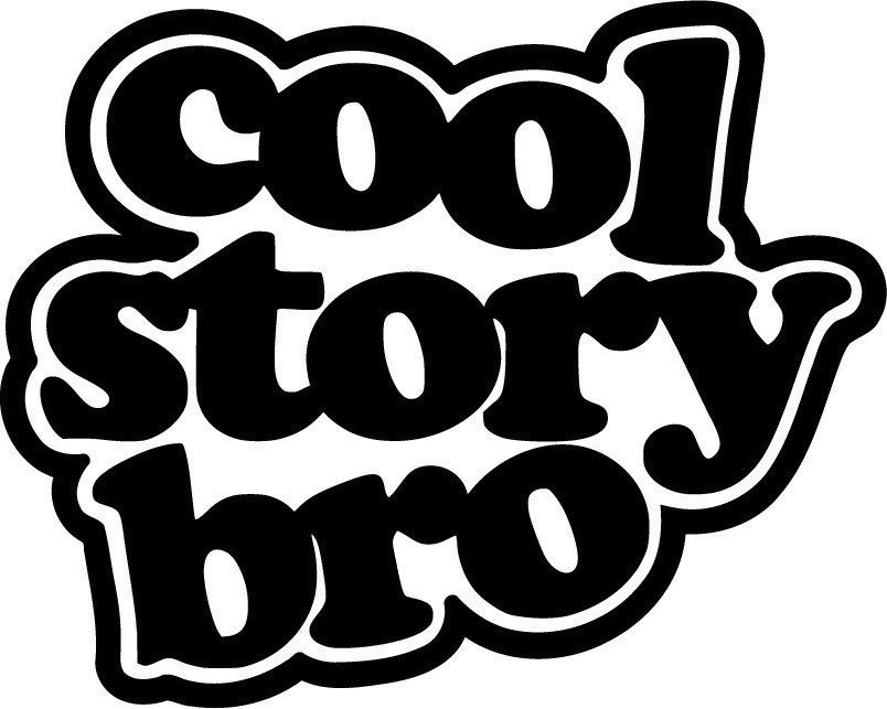 Cool Story Bro JDM Racing | Die Cut Vinyl Sticker Decal | Blasted Rat