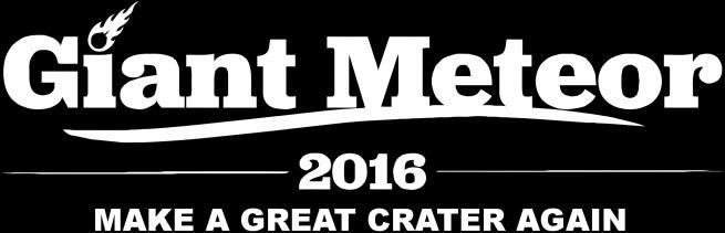 Giant Meteor 2016 Make A Great Crater Again Trump Joke Elections | Die Cut Vinyl Sticker Decal | Blasted Rat
