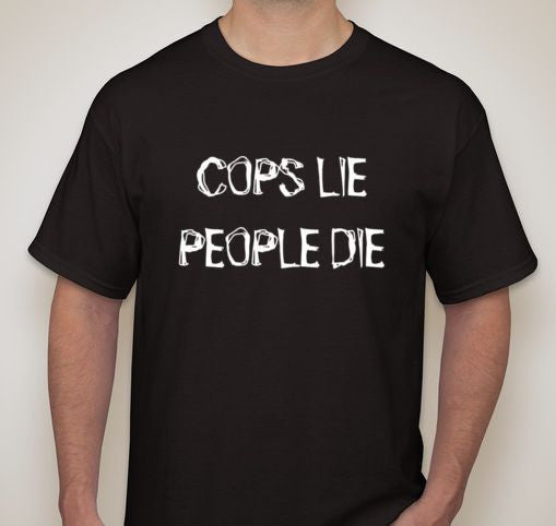 ACAB Cops Lie People Die T-shirt