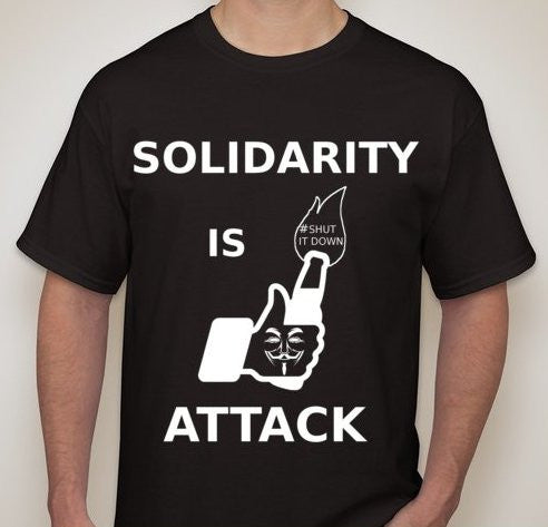 #ShutItDown Anonymous Solidarity Is Attack Facebook Molotov Like T-shirt