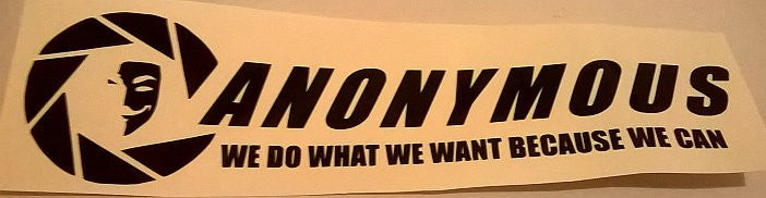 Anonymous We Do What We Want Because We Can Half-Life | Die Cut Vinyl Sticker Decal