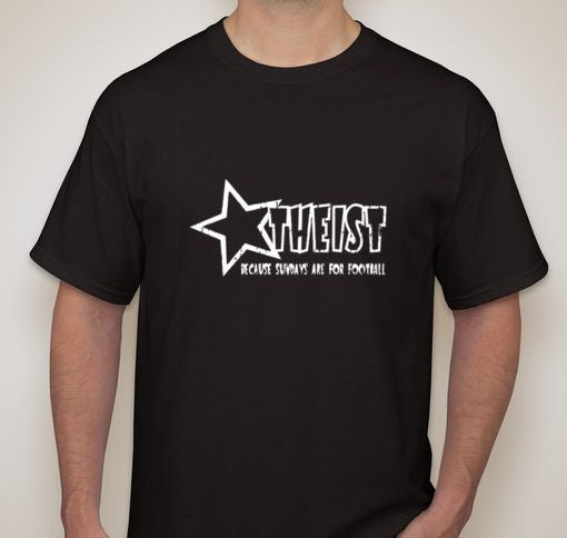 Atheist Because Sundays Are For Football T-shirt