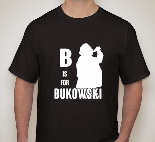 B Is For Bukowski T-shirt