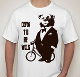 Circus Bear In Suit With Bicycle Born To Be WIld T-shirt | Blasted Rat