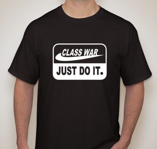 Class War Just Do It T-shirt