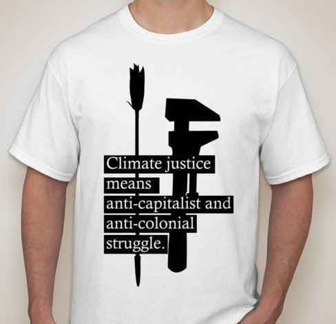 Climate Justice Means Anti-capitalist and Anti-colonial Struggle T-shirt | Blasted Rat