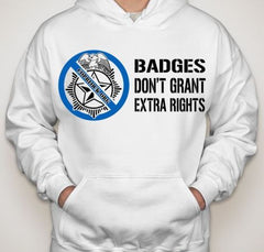 CopBlock Badges Don't Grant Extra Rights Hoodie