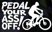 Cycling Pedal Your Ass Off | Die Cut Vinyl Sticker Decal Sticker | Blasted Rat