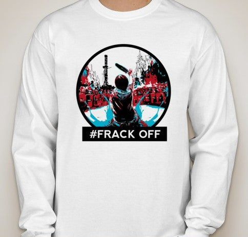 Frack Off Idle No More Long Sleeve T-shirt | Blasted Rat