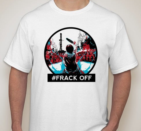 Frack Off Idle No More T-shirt | Blasted Rat