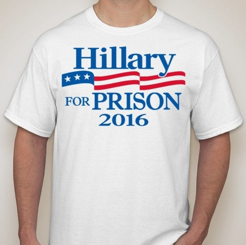 Hillary For Prison 2016 Presidential Election T-shirt
