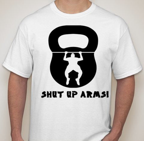 Kettlebell Pull Up MMA Crossfit Shut Up Arms T-shirt | Blasted Rat