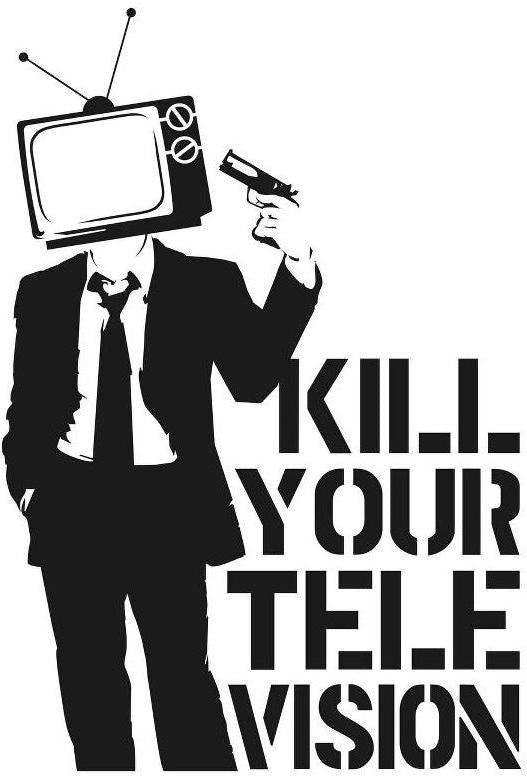 Kill your television - Die Cut Vinyl Sticker Decal