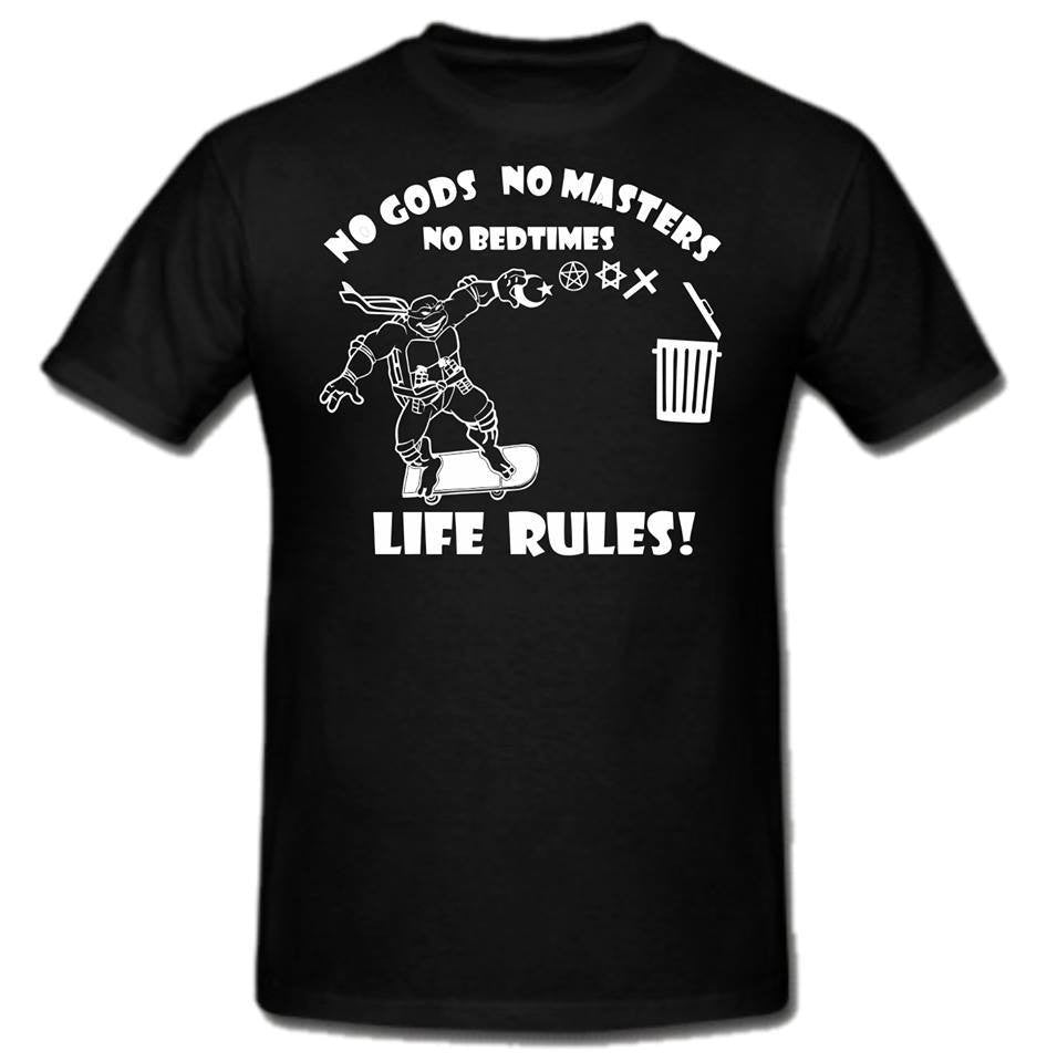 Atheist Anarchist Teenage Mutant Ninja Turtles No Gods No Masters No Bedtimes Life Rules T-shirt