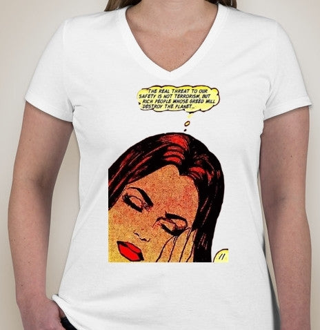 Real Threat Is Not Terrorism Greed Will Destroy The Planet Ladies Comics V-Neck T-shirt