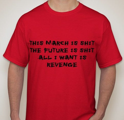 Protest This March Is Shit T-shirt