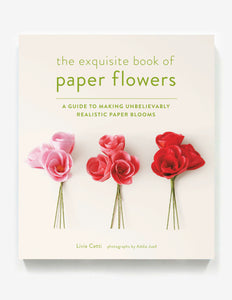 The Exquisite Book of Paper Flowers - Signed Copy