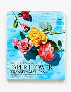 The Exquisite Book of Paper Flower Transformations - Signed Copy