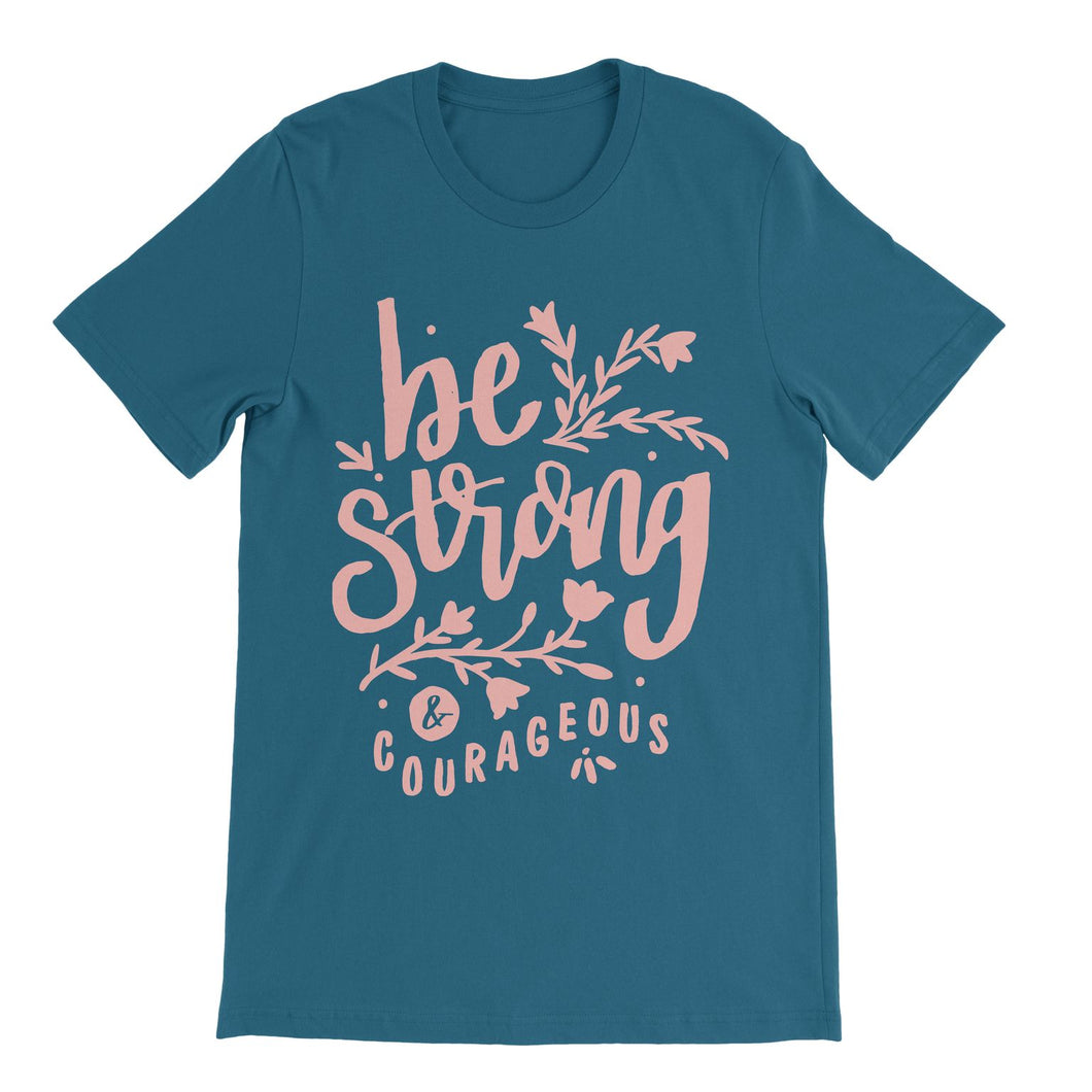 Teal Be Strong & Courageous Shirt