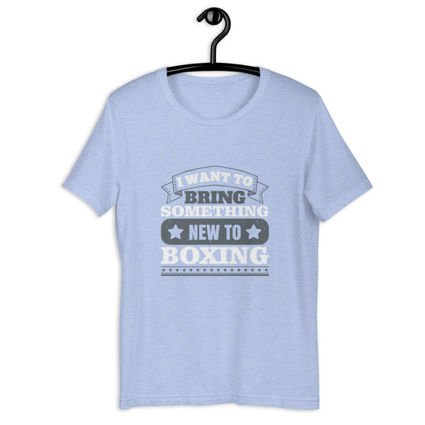 I want to bring something new to boxing