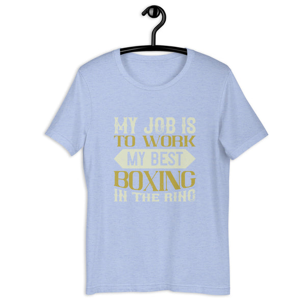My job is to work my best boxing in the ring