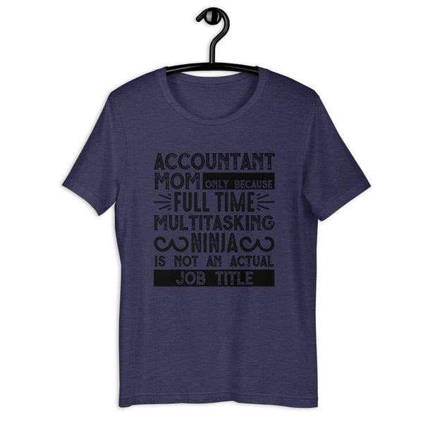 accountant mom only because full time multitasking ninja is not an actual job title