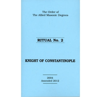 Allied Masonic Degrees Ritual No 2 – Knight of Constantinople